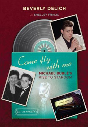 MICHAEL BUBLÉ'S RISE TO STARDOM, a memoir